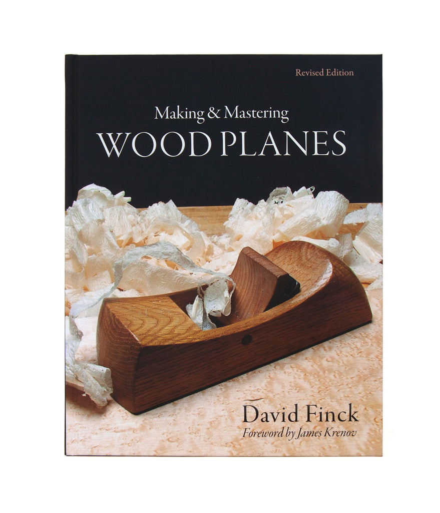 Making & Mastering Wood Planes (Revised Edition)