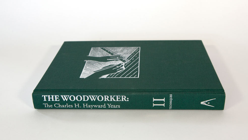 Vol. II of The Woodworker: The Charles H. Hayward Years: Techniques