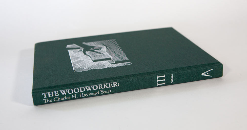 Vol. III of The Woodworker: The Charles H. Hayward Years: Joinery