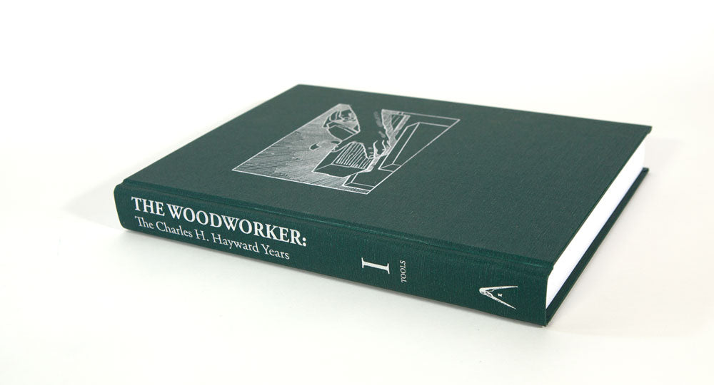 Vol. I of The Woodworker: The Charles H. Hayward Years: Tools