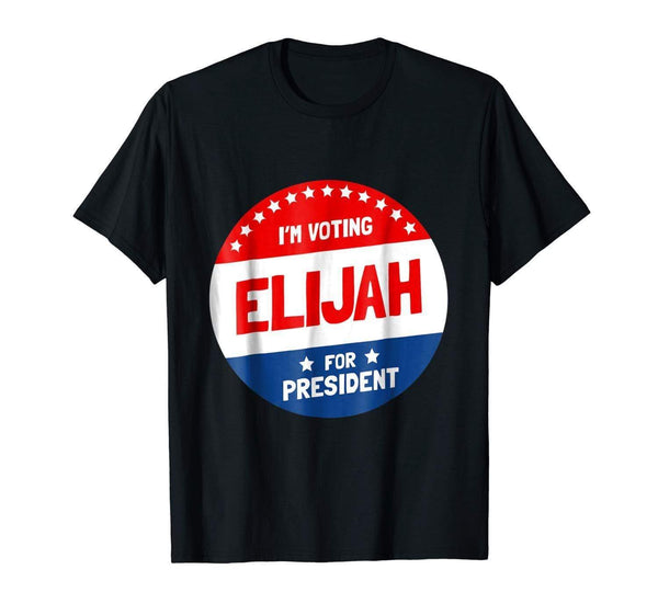 T-shirt S Elijah For President T-Shirt - I'm Voting Elijah Shirt Humor