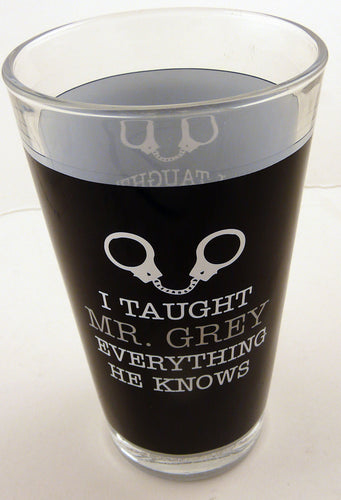 MG041 - Mr Grey Pint Glass I Taught Him Everythi