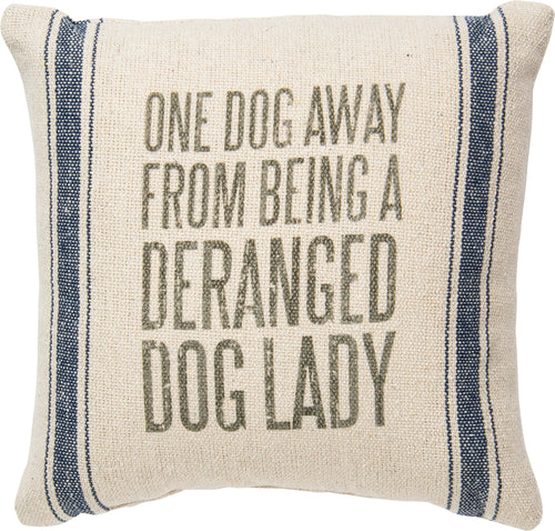PKC049 - Dranged Dog Lady Cushion 15''