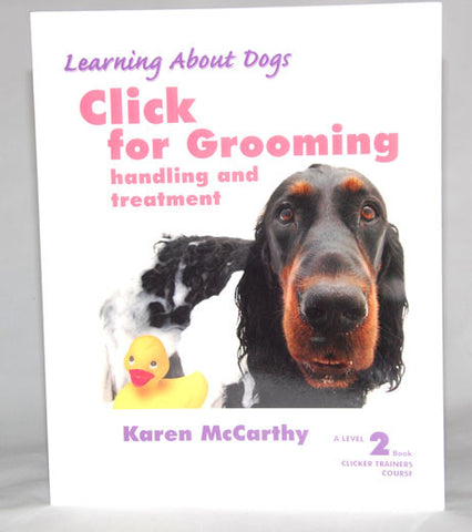 Click for Grooming. Take the stress out of grooming with this information on using a clicker to overcome grooming issues