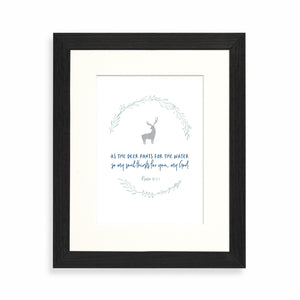As the deer pants for the water framed print