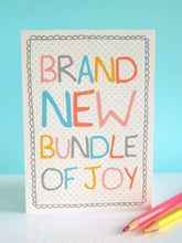 Load image into Gallery viewer, New Baby Card - Brand New Bundle of Joy