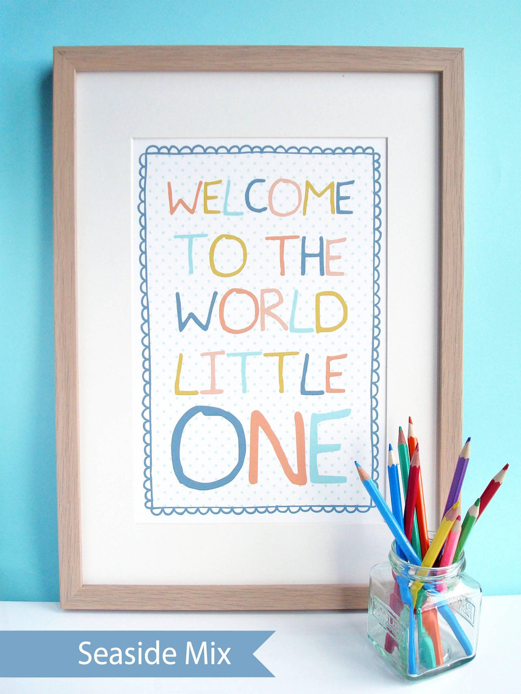 'Welcome to the World Little One' Print