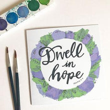 Load image into Gallery viewer, 'Dwell in Hope' by Helen Stark - Greeting Card
