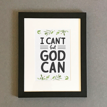 Load image into Gallery viewer, 'I Can't But God Can' by Emily Burger - Framed Print