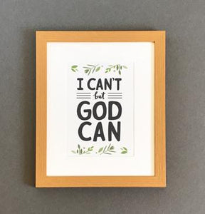 'I Can't But God Can' by Emily Burger - Framed Print