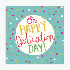 'Oh Happy Dedication Day' Greeting Card & Envelope