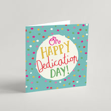 Load image into Gallery viewer, 'Oh Happy Dedication Day' Greeting Card & Envelope