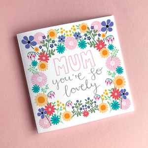 """Mum you're so lovely"" Greeting Card & Envelope"