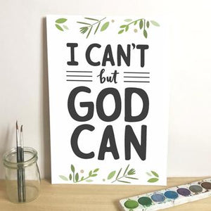 'I Can't But God Can' by Emily Burger - Print