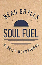 Load image into Gallery viewer, Soul Fuel Daily Devotional - Bear Grylls (Hardback)