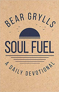 Soul Fuel Daily Devotional - Bear Grylls (Hardback)