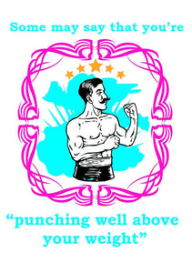 """Punching above your weight"" - Valentine's greeting card"
