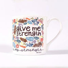 "Load image into Gallery viewer, ""Give Me Strength"" fine bone china mug"