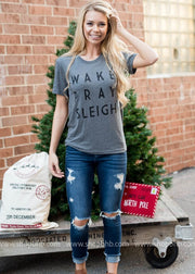 Wake Pray Sleigh Tee -grey
