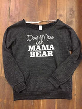Dont Mess with Mama Bear Sweater - ECO BLACK, CLOTHING, BAD HABIT APPAREL, BAD HABIT BOUTIQUE