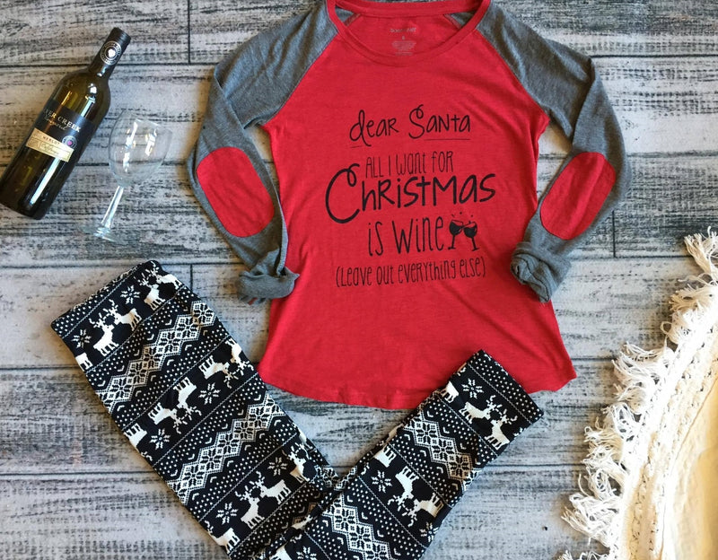 Dear Santa, All I want for Christmas is Wine- Elbow Patch - BAD HABIT BOUTIQUE