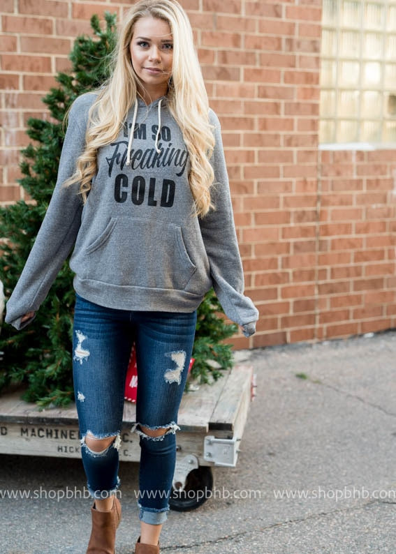 I'm So Freaking Cold Hoodie - The Original, CLOTHING, BAD HABIT APPAREL, BAD HABIT BOUTIQUE