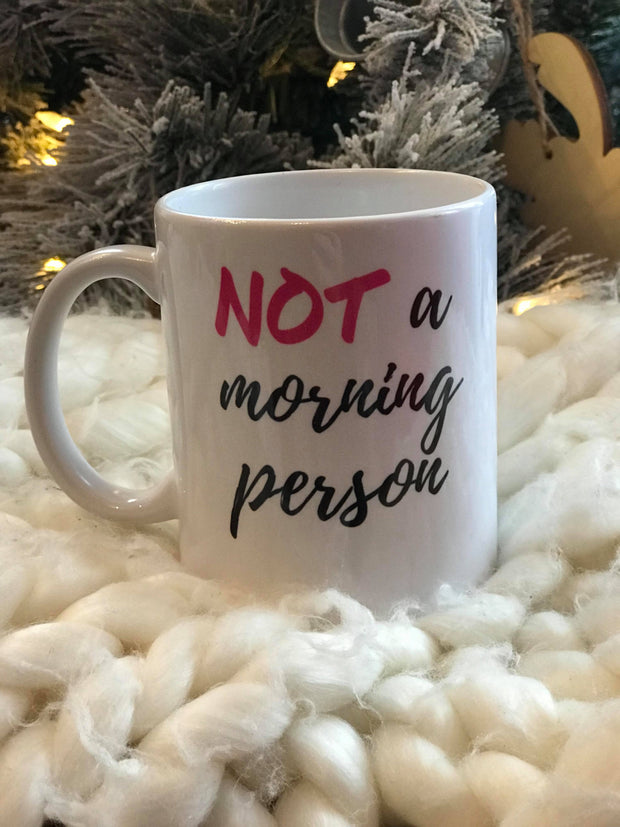 Not A Morning Person Coffee Cup . 11 0z