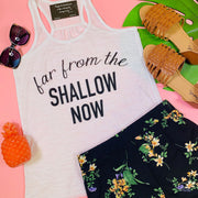 far from the shallow now white tank top