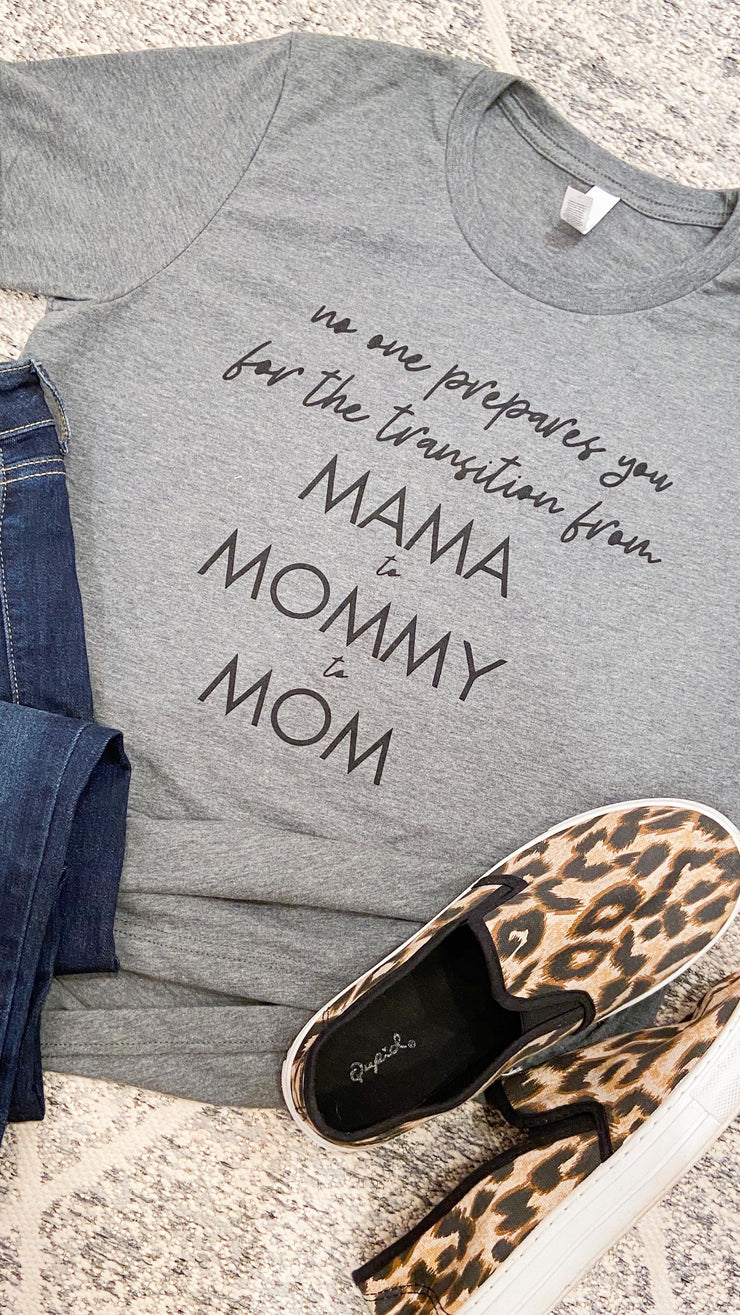 No One Prepares You For Mama To Mommy To Mom, CLOTHING, BAD HABIT APPAREL, BAD HABIT BOUTIQUE