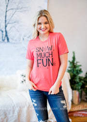 Snow Much Fun Tee