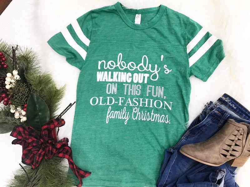 Nobody's Walking out on this Fun-Filled Family Christmas T-shirt - BAD HABIT BOUTIQUE