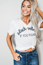 Black Velvet If you Please - V-Neck White Tee, TOPS, BAD HABIT APPAREL, BAD HABIT BOUTIQUE