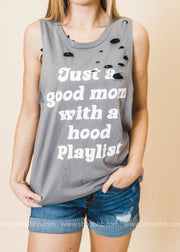 just a good mom with a hood playlist gray distressed tank top