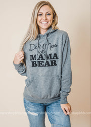Don't Mess with Mama Bear Hoodie- Dark Gray, CLOTHING, BAD HABIT APPAREL, BAD HABIT BOUTIQUE