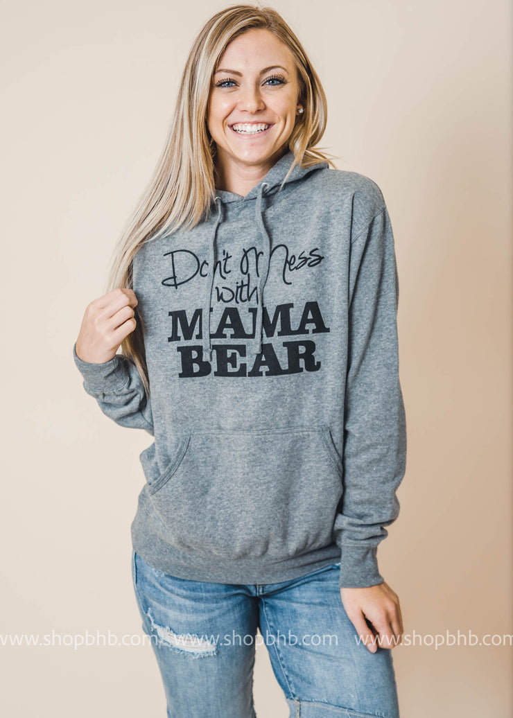 Don't Mess with Mama Bear Hoodie- Dark Gray