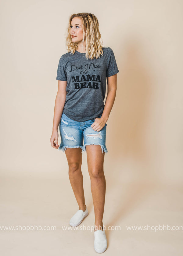 Exclusive Don't Mess with Mama Bear Tee - BAD HABIT BOUTIQUE