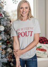 You Better Not Pout- Gray Tee, CLOTHING, BAD HABIT APPAREL, BAD HABIT BOUTIQUE
