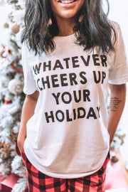 Whatever Cheers Up Your Holiday Tee | Bad Habit Boutique