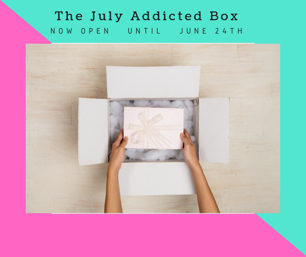 THE JULY ADDICTED BOX {preorder} Ships July 5-10th
