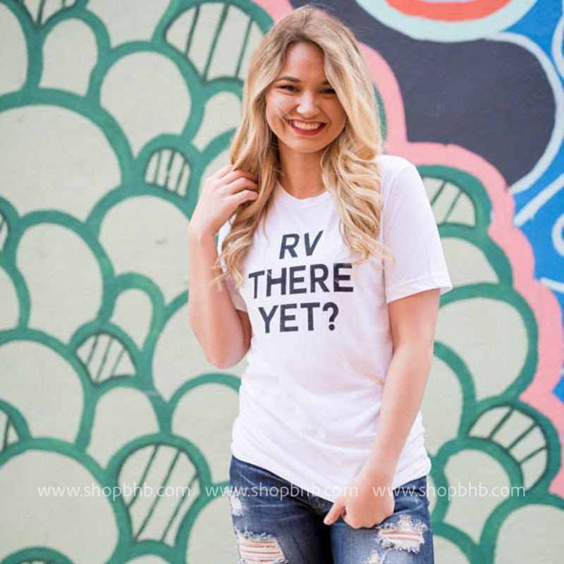 RV THERE YET?  Unisex Tshirt - BAD HABIT BOUTIQUE
