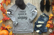 I Would Rather Be Sleeping - Striped Sleeve Slouchy Sweatshirt, GRAPHICS, GRAPHICS, badhabitboutique