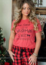 Dear Santa, All I Want Is Wine T-Shirt, CHRISTMAS, GRAPHICS, badhabitboutique