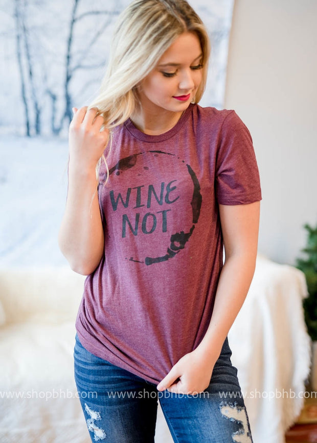 Wine Not? Tee, CLOTHING, BAD HABIT APPAREL, BAD HABIT BOUTIQUE