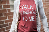 Talk Pumpkin Spice to me Graphic T-shirt - BAD HABIT BOUTIQUE
