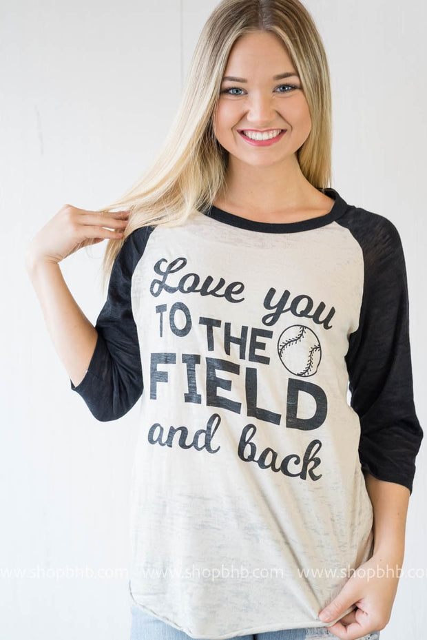 Love you to the Field & Back Baseball Top, CLOTHING, BAD HABIT APPAREL, BAD HABIT BOUTIQUE