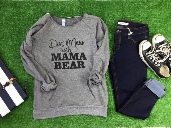 Dont Mess with Mama Bear Slouchy Sweatshirt Gray - BAD HABIT BOUTIQUE