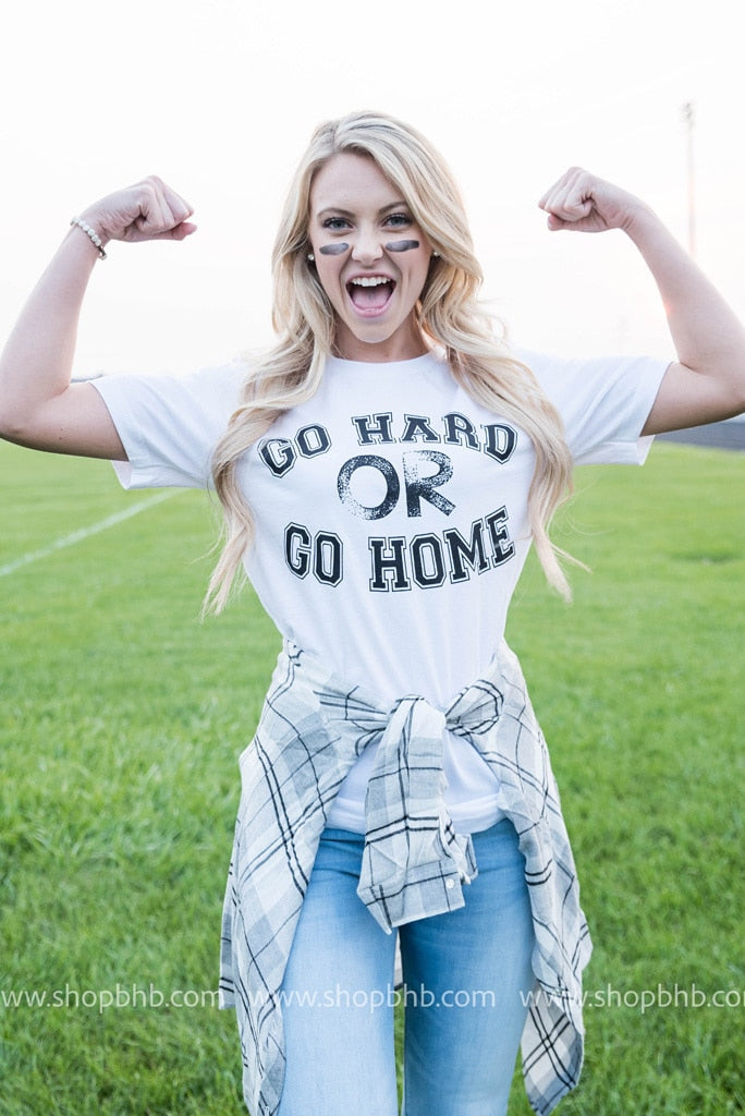 Go Hard or Go Home, GAMEDAY, BAD HABIT APPAREL, badhabitboutique