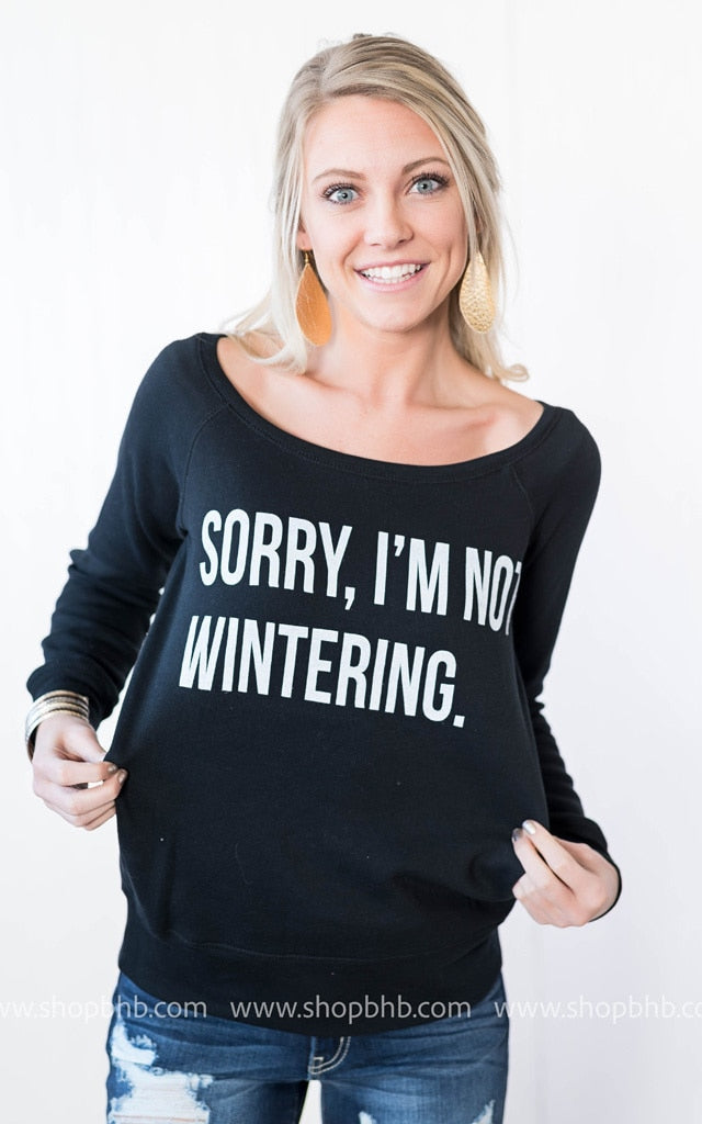 Sorry Not Wintering | Black