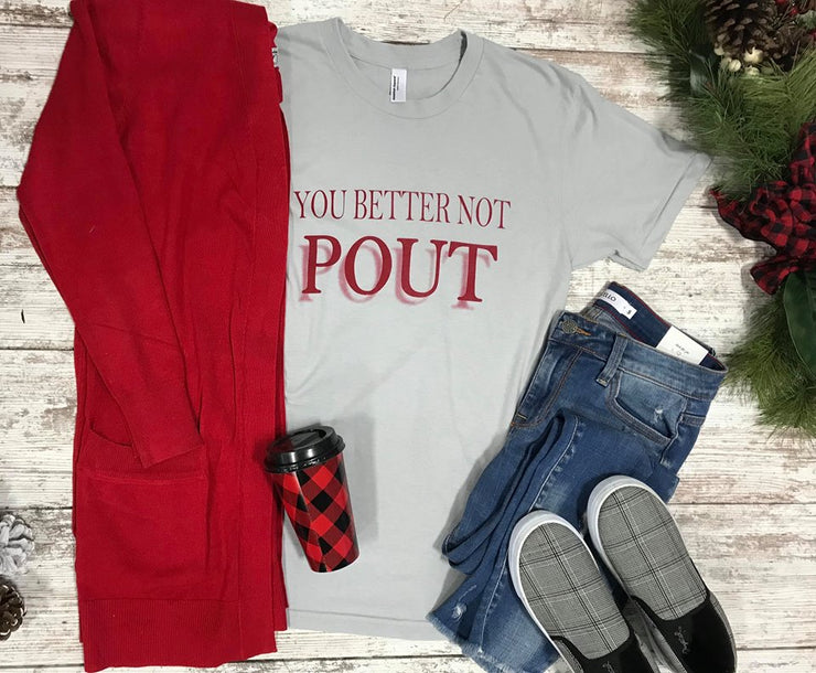 You better get your pout face ready for this you better not pout graphic tee.  Perfect for those who made the naught list this holiday season.