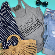 I'm what's trending is that charcoal tank that is totally silently bragging about your style.